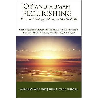 Joie et Fourishing humaine - essais sur la théologie - Culture et la bonne L