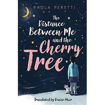 The Distance Between Me and the Cherry Tree by The Distance Between M