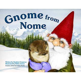 Gnome from Nome by Stephen Cosgrove - Robin James - 9781570617775 Book