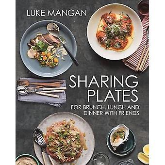 Dela plattorna - för Brunch - Lunch och middag med vänner av Luke Ma