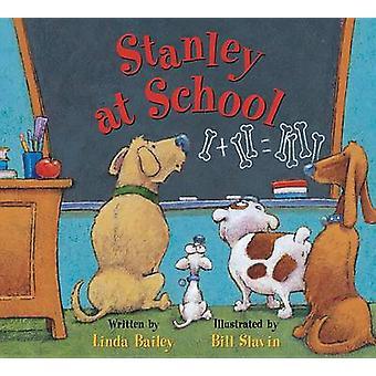 Stanley i skolan av Linda Bailey - Bill Slavin - Bill Slavin - 97817