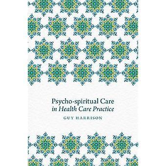 Psyko-andlig vård i vården praktiken av Guy Harrison - Rache