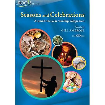 Seasons and Celebrations - A Round-the-Year Worship Companion by Gill