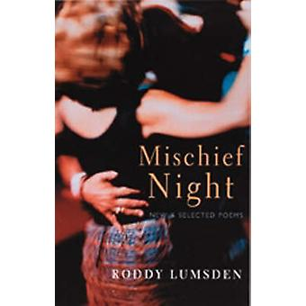 Mischief Night - New and Selected Poems par Roddy Lumsden - 97818522467