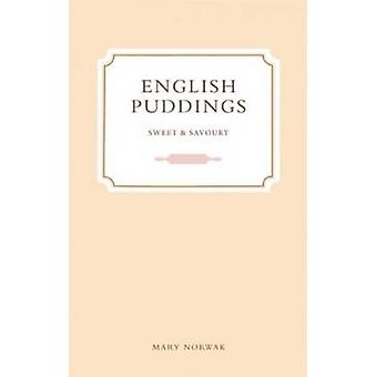 English Puddings - Sweet and Savoury by Mary Norwak - 9781909166233 Bo