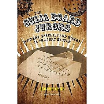 The Ouija Board Jurors - Mystery - Mischief and Misery in the Jury Sys