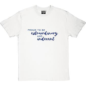 Proud To Be Extraordinary and Indecent Men's T-Shirt