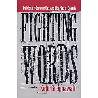 Fighting Words - Individuals - Communities and Liberties of Speech by
