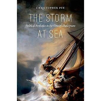 The Storm at Sea - Political Aesthetics in the Time of Shakespeare by