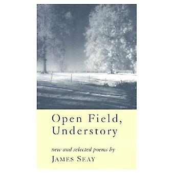 Open Field, Understory: New and Selected Poems (Southern Messenger Poets)