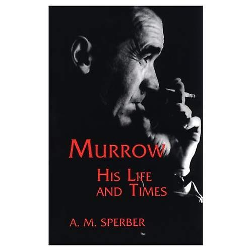 Murrow  His Life and Times