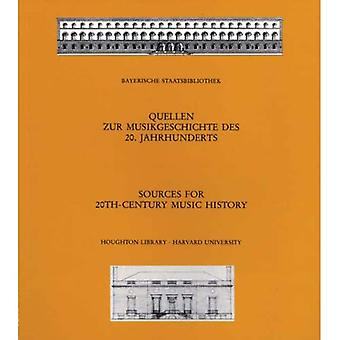 Bronnen voor de muziekgeschiedenis van de 20ste-eeuwse / Quellen Zur Musikgeschichte Des 20. Jahrunderts