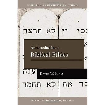 An Introduction to Biblical Ethics PB (B&H Studies in Christian Ethics)