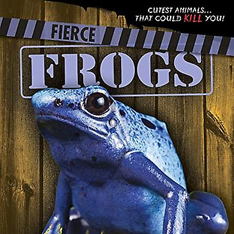 Fierce Frogs (Cutest Animals...That Could Kill You!)