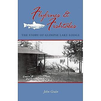 Flylines and Fishtales The Story of Glimpse Lake Lodge by Grain, John ( Author ) ON Jan-01-2008, Paperback