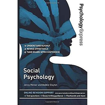 Psychology Express: Social Psychology (Undergraduate Revision Guide)
