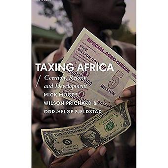 Tassare Africa: Coercizione, riforma e lo sviluppo (africani argomenti)