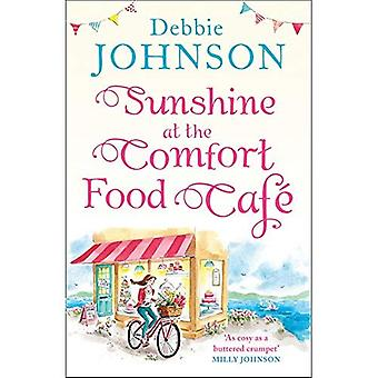 Sunshine at the Comfort Food�Cafe: The most heartwarming�and feel good novel of 2018!