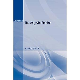 The Angevin Empire by Gillingham & John