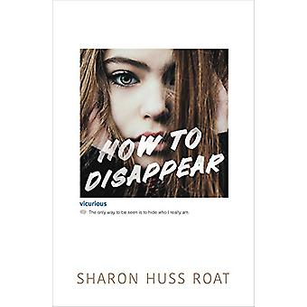 Gewusst wie: Verschwinden von Sharon Huss Roat - 9780062291752 Buch