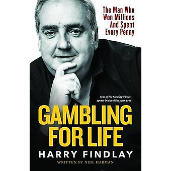 Gambling For Life by Harry Findlay - 9781910335888 Book