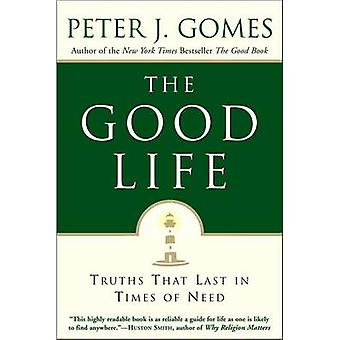 Good Life The by Gomes & Peter J.