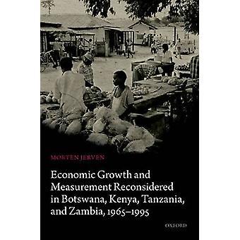 Crescita economica e misura riconsiderato in Botswana Kenya Tanzania e Zambia 19651995 da Jerven & Morten