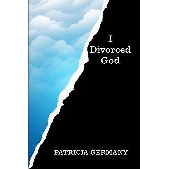 I Divorced God by Germany & Pat