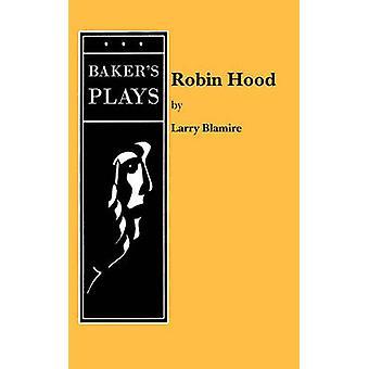 Robin Hood by Blamire & Larry