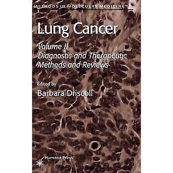 Poumon Cancer Volume 2 les méthodes diagnostiques et thérapeutiques et commentaires par Driscoll & Barbara