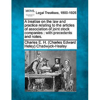 En avhandling om rätt och praxis avseende bolagsordningen i aktiebolag med prejudikat och anteckningar. av ChadwyckHealey & Charles E. H. Charles
