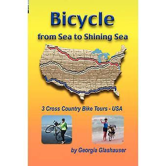 Bicycle from Sea to Shining Sea by Glashauser & Georgia