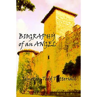 Biography of an Angel by Tattersall & Timothy Todd