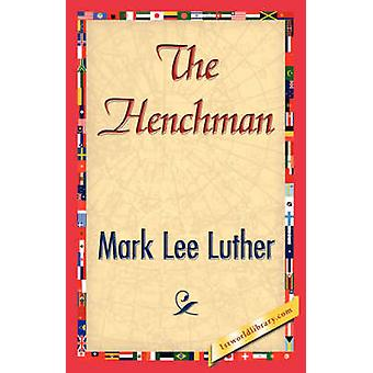 The Henchman by Mark Lee Luther & Lee Luther
