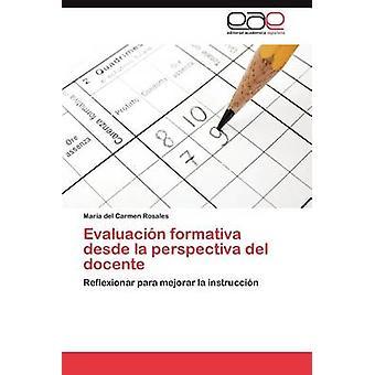 Evaluacion Formativa Desde La Perspectiva del Docente von Rosales & Mar A. Del Carmen
