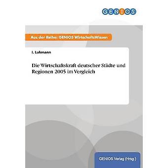 Die Wirtschaftskraft deutscher Stdte und Regionen 2005 im Vergleich pelo Lukmann & I.