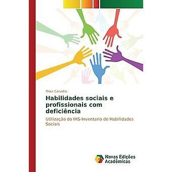 Habilidades sociais e profissionais com deficincia de Carvalho Thaiz