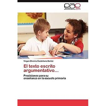 El Texto Escrito Argumentativo... by Castellano Borlot & Virgen Onelvis