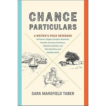 Chance Particulars - A Writer's Field Notebook for Travelers - Blogger