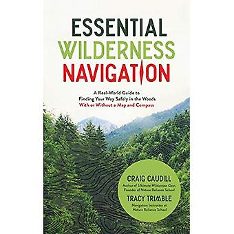 Expert Wilderness Navigation: A Real World Guide to Finding Your Way Safely in the Woods with or Without a Map and Compass