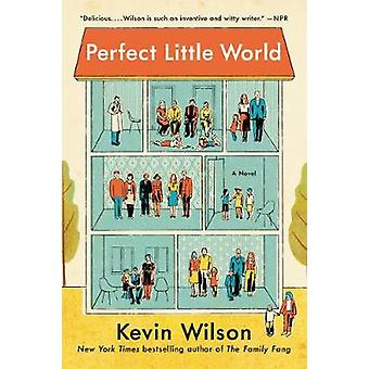 Perfect Little World by Kevin Wilson - 9780062450340 Book