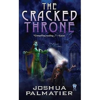 The Cracked Throne by Joshua Palmatier - 9780756404475 Book