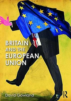 Britain and the European Union - Belonging Without Believing by David