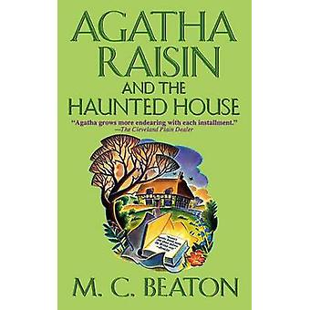 Agatha Raisin and the Haunted House by M C Beaton - 9781250094018 Book