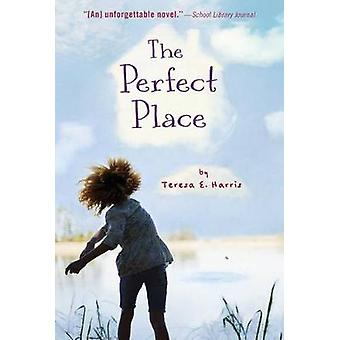 The Perfect Place by Teresa E Harris - 9781328784186 Book