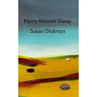 Henry Moore's Sheep by Susan Glickman - 9781550650044 Book