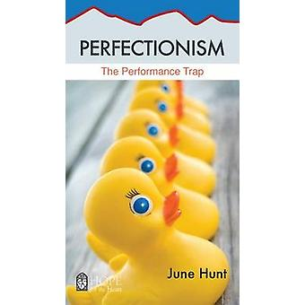 Perfectionism - The Performance Trap by June Hunt - 9781596369214 Book