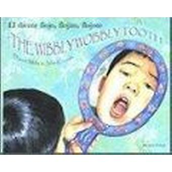 The Wibbly Wobbly Tooth in Spanish and English by David Mills - Julia