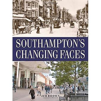 Southampton's Changing Faces by Jim Brown - 9781859838730 Book