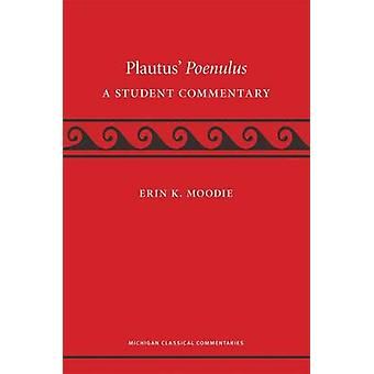 Plautus' Poenulus - A Student Commentary by Erin K. Moodie - 978047203